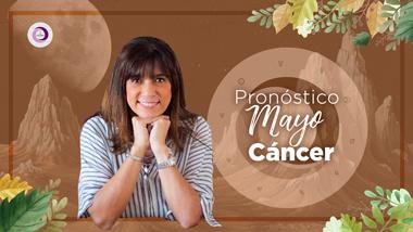 Pronóstico Astrológico Mayo para Cancer