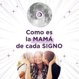 Cómo es la mamá de cada signo?